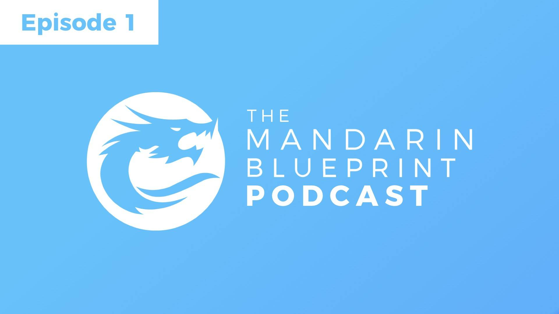 The Mandarin Blueprint Method Has Landed Chinese Learning Podcast